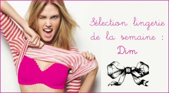 Sélection lingerie Dim